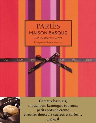 PARIES MAISON BASQUE NOS MEILLEURES RECETTES