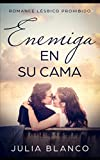 Enemiga en su Cama: Romance Lésbico Prohibido: 1 (Novela Romántica Homosexual)