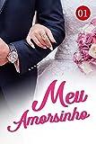 Meu Amorsinho 1: Manter um perfil discreto é tão difícil (Portuguese Edition)