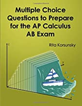 Multiple Choice Questions To Prepare For The AP Calculus AB Exam: 2019 Calculus AB Exam Preparation workbook