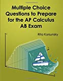 Multiple Choice Questions To Prepare For The AP Calculus AB Exam