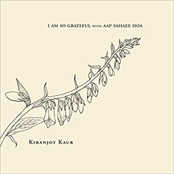 I Am so Grateful with Aap Sahaee Hoa (feat. Jami Sieber)