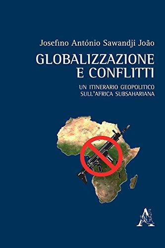 Globalizzazione e conflitti. Un itinerario geopolitico sull'Africa subsahariana