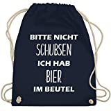 Shirtracer Festival Turnbeutel - Bitte nicht schubsen ich hab Bier im Beutel - Unisize - Navy Blau -...