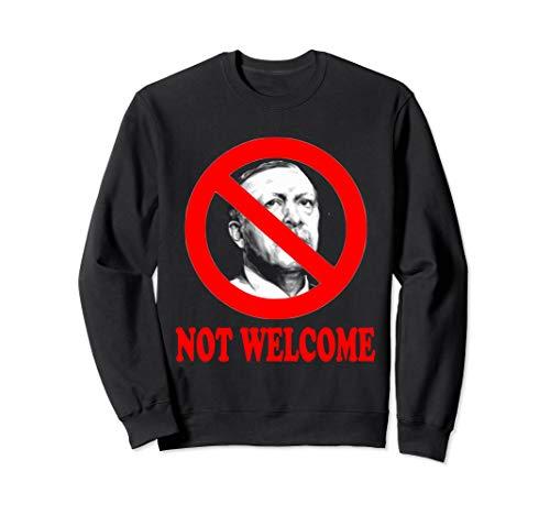 Erdogan not welcome Männer, Frauen und Kinder Protest Sweatshirt