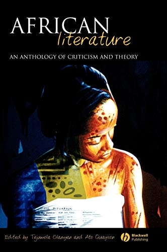 Compare Textbook Prices for African Literature: An Anthology of Criticism and Theory 1 Edition ISBN 9781405112000 by Olaniyan, Tejumola,Quayson, Ato