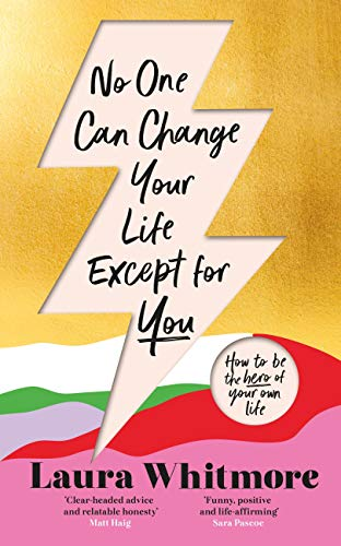 No One Can Change Your Life Except For You: The Sunday Times bestseller
