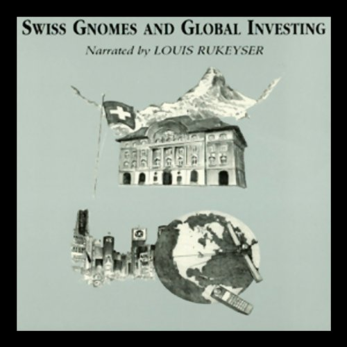 Swiss Gnomes and Global Investing  audiobook cover art