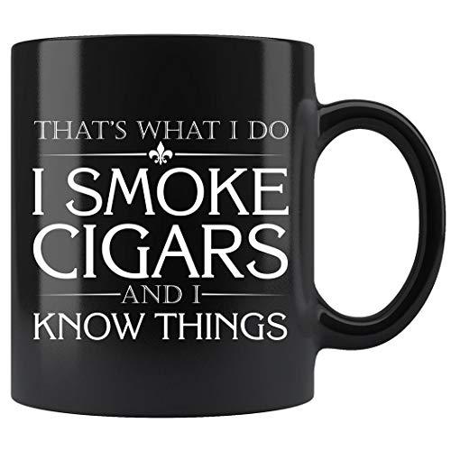 That's What I Do I Smoke Cigars And I Know Things Coffee Mug 11oz Tea Cups