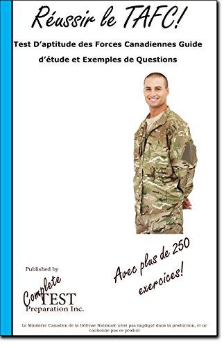 Réussir le TAFC! Test D'aptitude des Forces Canadiennes Guide d'étude et Exemples de Questions (French Edition)