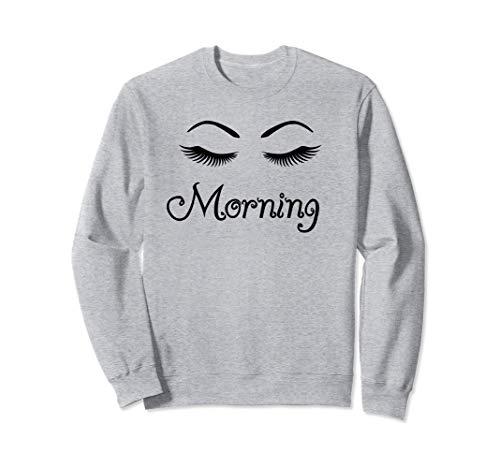 Eyelash Makeup Print Lash Eyelashes Lover Good Morning Gift Sweatshirt