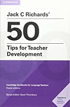 Jack C Richards' 50 Tips for Teacher Development Kindle eBook: Cambridge Handbooks for Language Teachers (English Edition)