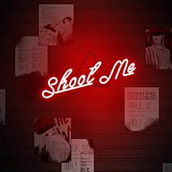 Shoot Me (feat. Wyld)