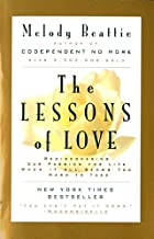 The Lessons of Love: Rediscovering Our Passion for Life When It All Seems Too Hard to Take