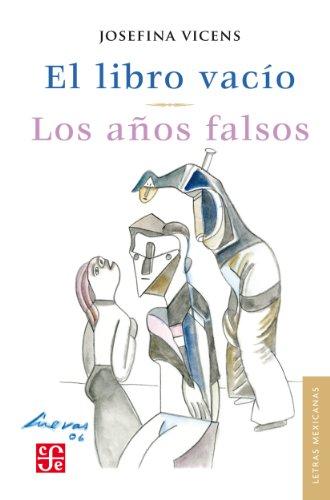 El libro vacío / Los años falsos (Letras Mexicanas) (Spanish Edition)