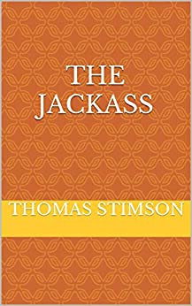 The Jackass by [Thomas Stimson]