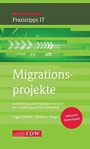 Migrationsprojekte: Durchführung und Prüfung am Beispiel der Umstellung auf SAP S/4HANA®