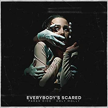 Everybody's Scared