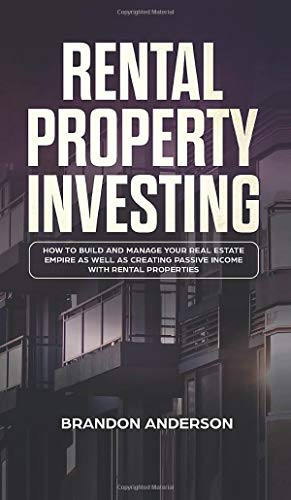 Real Estate Investing Books! - Rental Property Investing: How to Build and Manage Your Real Estate Empire as well as Creating Passive Income with Rental Properties: How to Build and ... Passive Income with Rental Properties