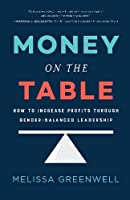 Money on the Table: How to Increase Profits Through Gender-Balanced Leadership