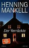 Der Verrückte: Roman von Henning Mankell