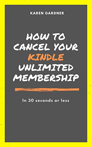 How To Cancel Your Kindle Unlimited Membership: In 30 Seconds or Less (English Edition)
