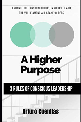 A Higher Purpose: 3 Rules of Conscious Leadership