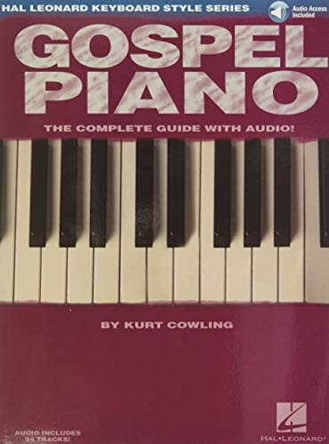 Gospel Piano: Lehrmaterial für Klavier: The Complete Guide with Audio! (Hal Leonard Keyboard Style Series)