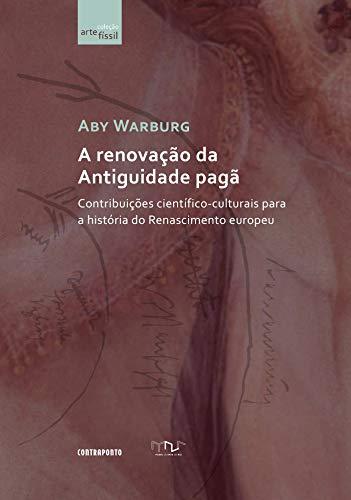 A renovação da Antiguidade pagã; Contribuições científico-culturais para a história do Renascimento europeu