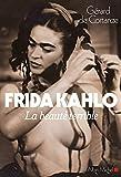 Frida Kahlo - La beauté terrible - Albin Michel - 31/08/2011