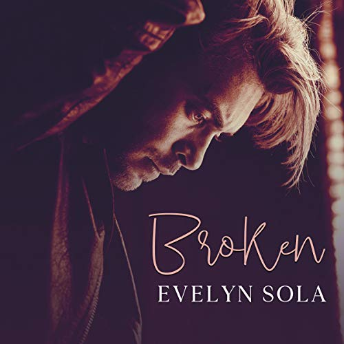 Broken Audiobook By Evelyn Sola cover art