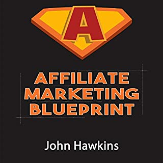 Affiliate Marketing Blueprint                   Written by:                                                                                                                                 John Hawkins                               Narrated by:                                                                                                                                 Robert Plank                      Length: 1 hr and 20 mins     Not rated yet     Overall 0.0