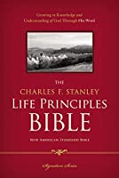 The Charles F. Stanley Life Principles Bible: New American Standard Bible