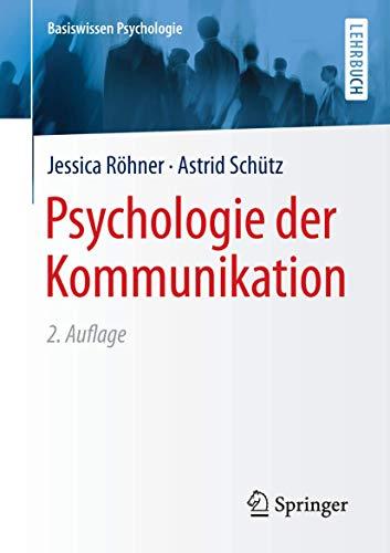 Psychologie der Kommunikation (Basiswissen Psychologie)