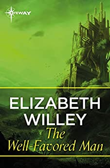 The Well-Favoured Man by [Elizabeth Willey]