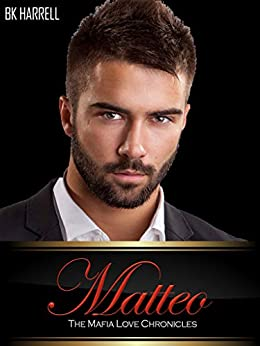 Matteo (The Mafia Family Love Chronicles Book 2) by [BK Harrell]