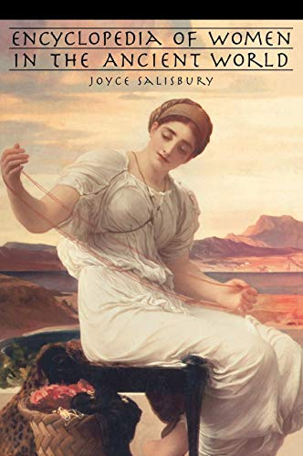Encyclopedia of Women in the Ancient World