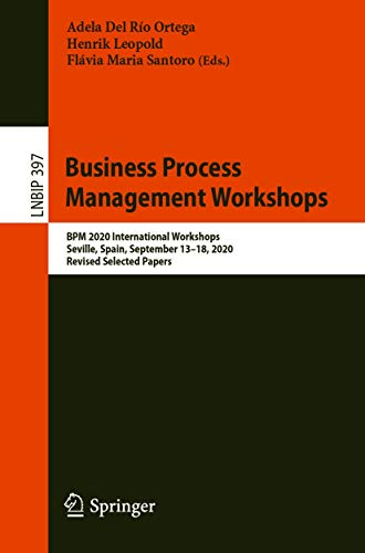 Business Process Management Workshops: BPM 2020 International Workshops, Seville, Spain, September 13–18, 2020, Revised Selected Papers (Lecture Notes ... Processing Book 397) (English Edition)