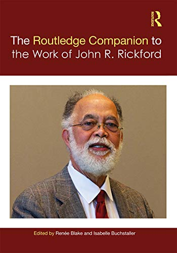 The Routledge Companion to the Work of John R. Rickford (English Edition)