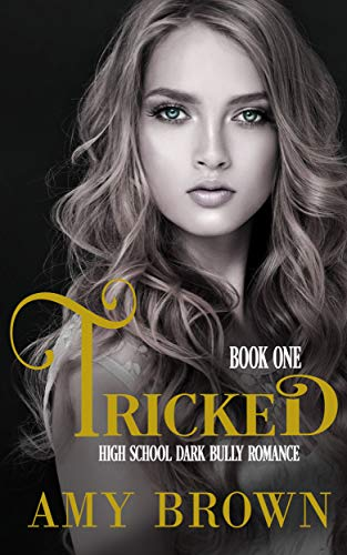 Tricked: A Dark High School Bully Romance (Longhorn Academy Dark Bully Series Book 1)