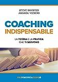 Coaching indispensabile. La teoria e la pratica che ti servono