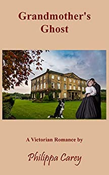 Grandmother's Ghost: A Victorian Romance (Philippa Carey Book 5) by [Philippa Carey]