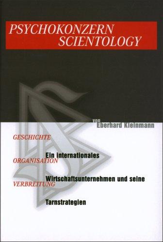 Psychokonzern Scientology: Ein internationales Wirtschaftsunternehmen und seine Tarnstrategien