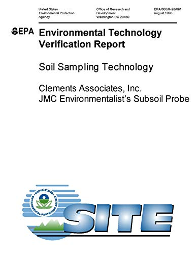 Environmental Technology Verification Report Soil Sampling Technology Clements Associates Inc. JMC Environmentalist's Subsoil Probe (English Edition)