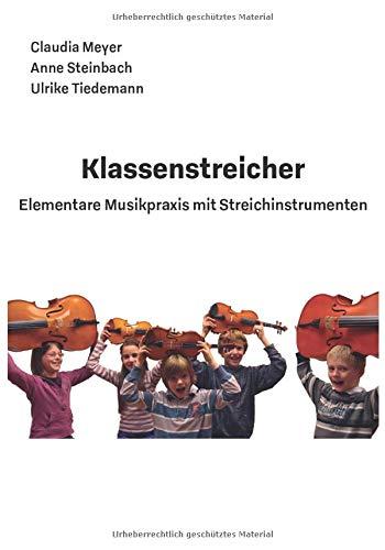 Klassenstreicher - Elementare Musikpraxis mit Streichinstrumenten