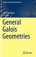 General Galois Geometries (Springer Monographs in Mathematics)