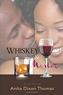 Whiskey And Merlot: A Love Story