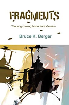 Fragments: The long coming home from Vietnam by [Bruce Berger]