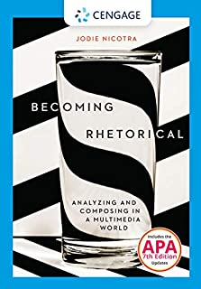 Becoming Rhetorical: Analyzing and Composing in a Multimedia World with APA 7e Updates