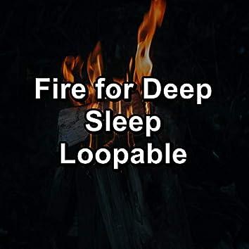 Fire for Deep Sleep Loopable